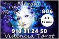 4€ 15 min. 910 312 450 / 806 002 109 : 0,42/0,79 cm € min Tarot,Videntes Naturales, Numerología