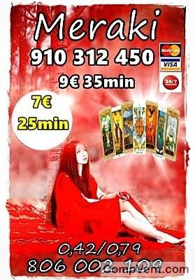 MERAKI TAROT Y VIDENCiA REAL PROMOCIÓN  VISA 7 € 25min/ 9 € 35 min. 910 312 450 - 806 002 109 L
